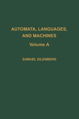 Book Automata, languages, and machines by Eilenberg, Samuel