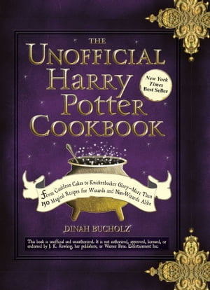 The Unofficial Harry Potter Cookbook From Cauldron Cakes to Knickerbocker Glory--More Than 150 Magical Recipes for Muggles and Wizards