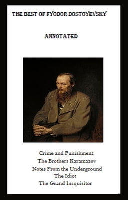The Best of Fyodor Dostoyevsky (Annotated)
