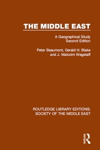 The Middle East: A Geographical Study, Second Edition