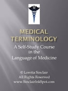 Medical Terminology: The Language of Medicine by Loretta Sinclair