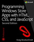 Programming Windows Store Apps with HTML, CSS, and JavaScript by Kraig Brockschmidt