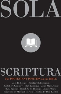 Sola Scriptura! The Protestant Position on the Bible, 2nd Edition