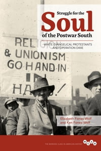 Struggle for the Soul of the Postwar South: White Evangelical Protestants and Operation Dixie