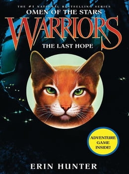 Book Warriors: Omen of the Stars #6: The Last Hope by Erin Hunter
