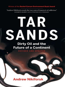 Book Tar Sands [Revised and Updated]: Dirty Oil and the Future of a Continent by Andrew Nikiforuk