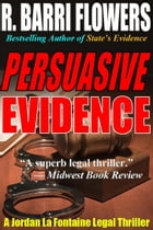 Persuasive Evidence: A Jordan La Fontaine Legal Thriller by R. Barri Flowers