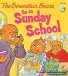 The Berenstain Bears Go to Sunday School by Stan and Jan Berenstain w/ Mike Berenstain