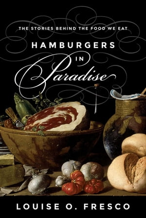 Hamburgers in Paradise The Stories behind the Food We Eat