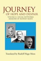Journey of Hope and Despair: Volume II. Social Networks