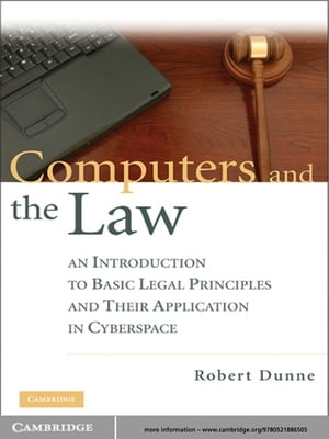 Computers and the Law An Introduction to Basic Legal Principles and Their Application in Cyberspace