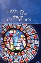 Prayers for Young Catholics by The Daughters of Saint Paul