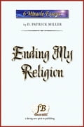 Ending My Religion: Miracle Essays #6