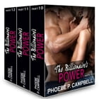 The Billionaire's Power, Parts 10-12 by Phoebe P. Campbell
