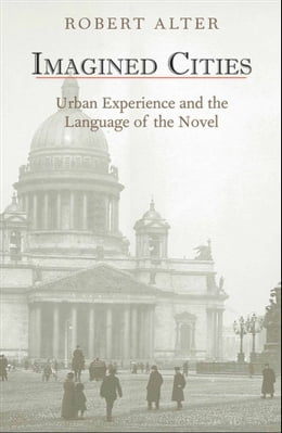 Book Imagined Cities: Urban Experience and the Language of the Novel by Robert Alter