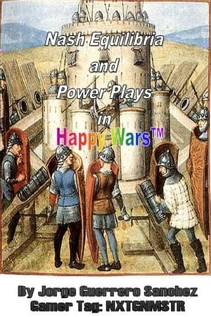 Nash Equilibria and Power Plays in Happy Wars A Game Theory Approach