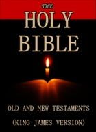 The Holy Bible : Old and New Testaments (King James Version) by GOD