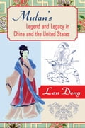 Mulan's Legend and Legacy in China and the United States 0ec2e6ee-6f64-4b3d-827c-fcb8139c319a