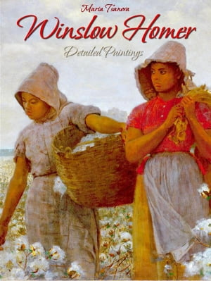 Winslow Homer: Detailed Paintings