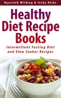 Healthy Diet Recipe Books: Intermittent Fasting Diet and Slow Cooker Recipes