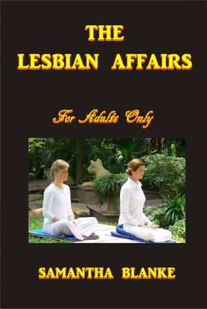The Lesbian Affairs by Samantha Blanke