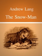 The Snow-Man by Andrew Lang