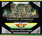 Teradata Database Administration – Teradata Internals by Tom Coffing