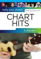 Really Easy Ukulele: Chart Hits #1 (Spring/Summer 2017) by Wise Publications