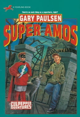 Book SUPER AMOS (CULPEPPER ADVENTURES #30) by Gary Paulsen