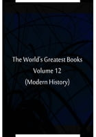 The World's Greatest Books Volume 12 (Modern History) by Hammerton and Mee