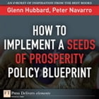 How to Implement a Seeds of Prosperity Policy Blueprint by Peter Navarro
