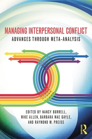 Managing Interpersonal Conflict Advances through Meta-Analysis