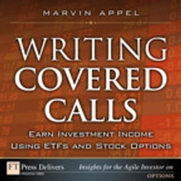 Book Writing Covered Calls: Earn Investment Income Using ETFs and Stock Options: Earn Investment Income… by Marvin Appel