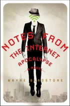 Notes from the Internet Apocalypse Cover Image