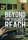 Beyond The Teacher's Reach ffeaff5d-3d76-4405-aa84-11886fb39fe0