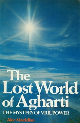 Book The Lost World of Agharti: The Mystery of Vril Power by Maclellan, Alec