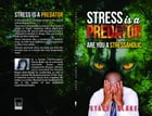 Stress is a Predator: Are you a Stressaholic by Stacey Blake