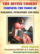 The Divine Comedy, Complete, Illustrated With Special Commentary [Annotated] by Dante Alighieri