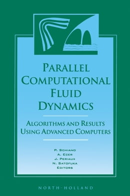 Book Parallel Computational Fluid Dynamics '96: Algorithms and Results Using Advanced Computers by Schiano, P.