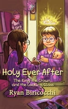 Holy Ever After by Ryan Biricocchi