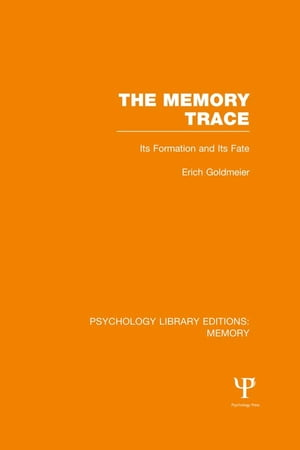 The Memory Trace (PLE: Memory) Its Formation and its Fate