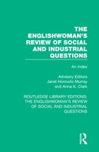 The Englishwoman's Review of Social and Industrial Questions: An Index