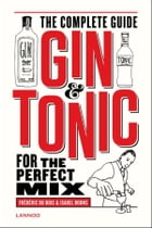 Gin-tonic: the complete guide for the perfect mix by Chris Vlegels