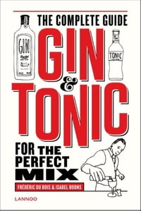 Gin-tonic: the complete guide for the perfect mix