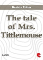 The Tale of Mrs. Tittlemouse by Beatrix Potter