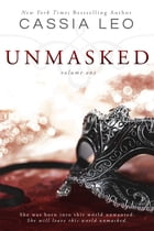 UNMASKED: Volume 1: Second Edition by Cassia Leo