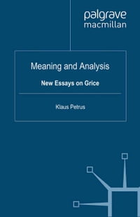 Meaning and Analysis: New Essays on Grice
