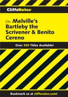 CliffsNotes on Melville's Bartleby, the Scrivener & Benito Cereno by Mary Ellen Snodgrass
