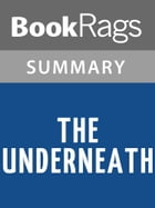The Underneath by Kathi Appelt Summary & Study Guide by BookRags