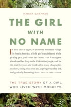 Girl with No Name, The by Marina Chapman